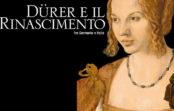 """Gita a Milano con visita alla mostra """"Durer e il Rinascimento tra Germania e Italia"""" domenica 6 maggio 2018"""